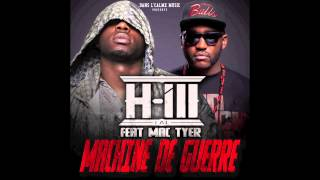 H-ill Tal - Machine De Guerre (ft. Mac Tyer)
