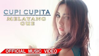 Cupi Cupita - Melayang Gue [Official Music Video HD]