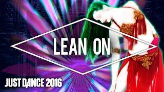 getlinkyoutube.com-Just Dance 2016 - 'Lean On' by Major Lazer & DJ Snake feat. MØ (Fanmade Mashup)