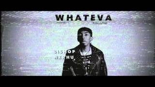 Bishop Nehru - It's Whateva