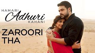 Hamari Adhuri Kahani - Zaroori Tha | Song Video | Emraan | Vidya width=