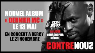 Kery James - Contre Nous (feat. Youssoupha &amp; Medine)