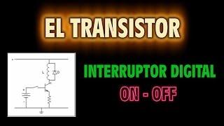 getlinkyoutube.com-El Transistor como Interruptor Digital - ON - OFF