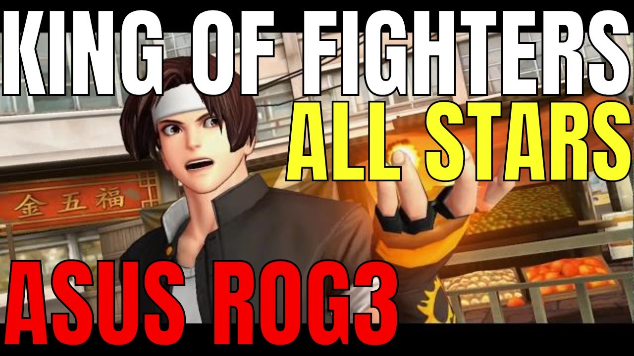 King of Fighters Allstar ( Asus ROG3 ) free2play