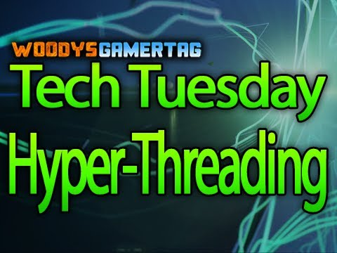 Tech Tuesday - Hyper-Threading Explained