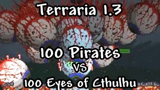 Terraria 1.3. 100 Pirates vs 100 Eyes of Cthulhu