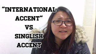 """International Accent"" vs Singlish Accent"