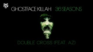 Ghostface Killah - Double Cross (ft. AZ)