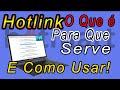 Hotlink 1 - O que é , para que Serve e Como Usar!