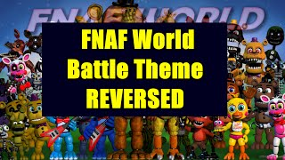 getlinkyoutube.com-FNAF World OST - Battle Theme Reversed EASTER EGG!