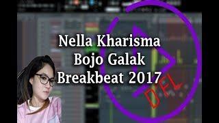 Nella Kharisma - Bojo Galak ( Breakbeat Remix 2K17 )