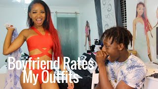 BOYFRIEND RATES MY OUTFITS