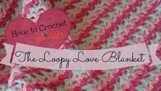 getlinkyoutube.com-How to Crochet: The Loopy Love Blanket
