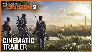 The Division 2 - E3 2018 Cinematic Trailer