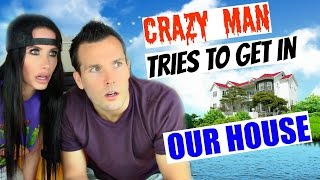 getlinkyoutube.com-CRAZY MAN TRIES TO GET IN OUR HOUSE | STORYTIME | COLLAB WITH TRAVIS DEAN