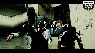 Vell - Change On Me (ft. RJ)