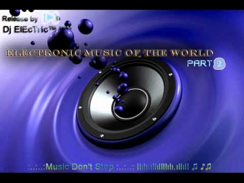 Electronic music of the world Part 2 - Breakbeat Power 2011 by Dj ElEcTrIc.wmv