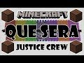 ♪ [FULL SONG] MINECRAFT Que Sera by Justice Crew in Note Blocks CoverParody ♪