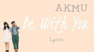 AKMU (악동뮤지션)- 'Be With You' (Scarlet Heart: Ryeo OST, Part 12) [Han|Rom|Eng lyrics]