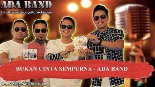 BUKAN CINTA SEMPURNA - ADA BAND Karaoke