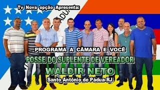 A Câmara e Você-Posse Suplente Vereador Waldir Neto
