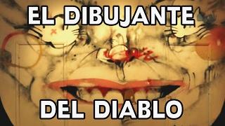 EL DIBUJANTE DEL DIABLO - Dibujos de terror y misterio reales
