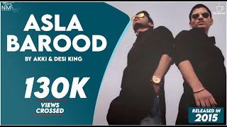 Asla Barood Feat Akki & Desi King ll Official Video ll Namyoho Studios ll