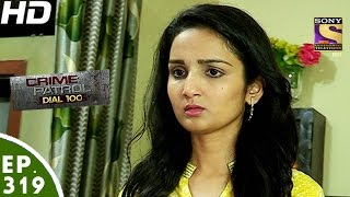 getlinkyoutube.com-Crime Patrol Dial 100 - क्राइम पेट्रोल - Episode 319 - 5th December, 2016