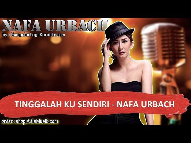 TINGGALAH KU SENDIRI - NAFA URBACH Karaoke