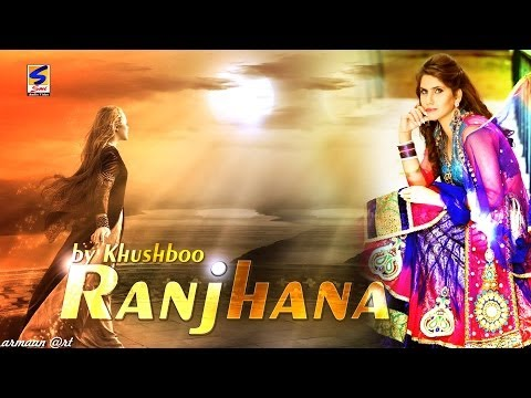 Khushboo || Ranjhana || Punjabi Latest Most Popular Song 2013 || Full HD New 2013 Song ||