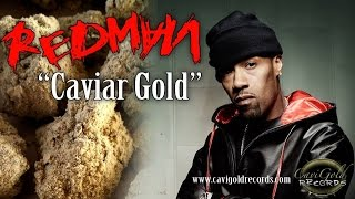 Redman - Caviar Gold (ft. Kurupt)