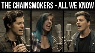 "getlinkyoutube.com-The Chainsmokers - ""All We Know"" (cover by Our Last Night ft Andie Case)"