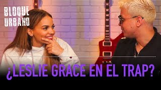 ¡Leslie Grace Va A Grabar Trap! | LaMusica
