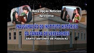 N.O Notícias Inauguração Instituto Histórico de Pádua-RJ