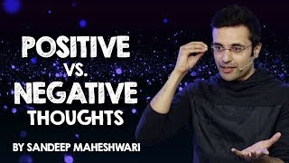 Positive vs. Negative Thoughts - By Sandeep Maheshwari I Hindi
