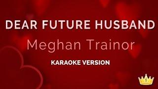 Meghan-Trainor-Dear-Future-Husband-Karaoke-Version width=