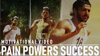 getlinkyoutube.com-PAIN POWERS SUCCESS - MOTIVATIONAL VIDEO