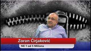 NE 1 od 5 Miliona- Zoran Ćirjaković
