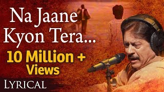 Na Jaane Kyon Tera Milkar Bichhadna by Attaullah Khan with Lyrics - Popular Sad Song width=