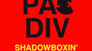 Pac Div - Shadowboxin Freestyle