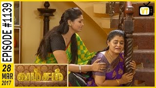 Vamsam - வம்சம் | Tamil Serial | Sun TV |  Episode 1139 | 28/03/2017