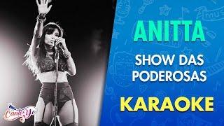 getlinkyoutube.com-Anitta - Show das Poderosas con letra | Cantoyo Karaoke