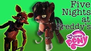 getlinkyoutube.com-Custom FOXY FNAF My Little Pony Five Night's At Freddy's MLP Tutorial