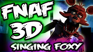 FNAF 3D FREE ROAM Singing Foxy || Unreal Shift at Freddy's || Five Nights at Freddy's 3D