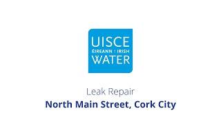 Video Thumbnail: #FixingLeaks   North Main Street, Cork City