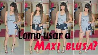 getlinkyoutube.com-Como usar Maxi Blusa?