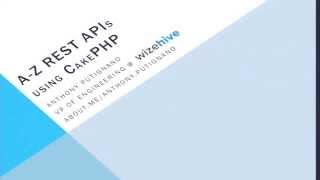 getlinkyoutube.com-A-Z REST APIs using CakePHP - Anthony Putignano @a_putignano