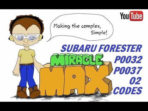 Subaru Forester P0032 P0037 O2 Codes MiracleMAX