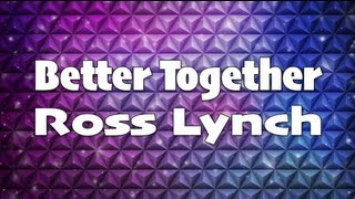 getlinkyoutube.com-Austin & Ally - Better Together Full (Lyrics)