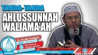 Tanda Tanda Ahlus Sunnah Wal Jama'ah - Ust. Farid Ahmad Okbah, MA
